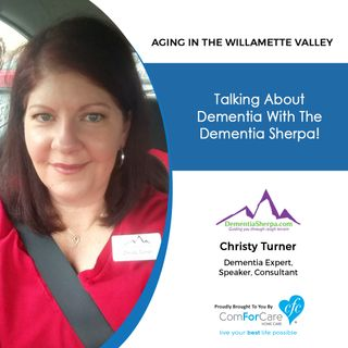 5/23/20: Christy Turner, the Dementia Sherpa | Recognizing and Deal with Dementia | Aging in the Willamette Valley with John Hughes