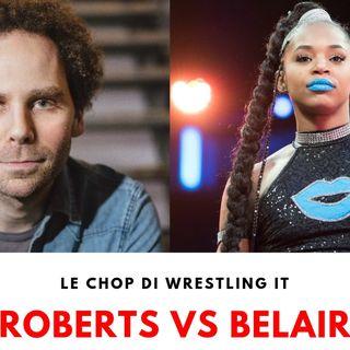 Le Chop di Wrestling It - Sam Roberts vs Bianca Belair