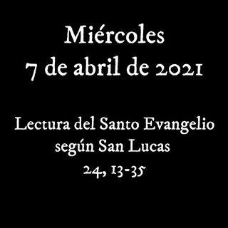 Escucha el evangelio para el miércoles 7 de abril de 2021