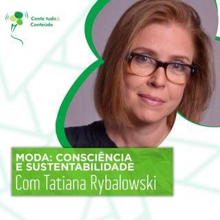 Episódio 40 - Moda: Consciência e Sustentabilidade - Tatiana Rybalowski em entrevista a Márcio Martins