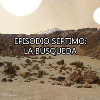 Episodio 07- La búsqueda