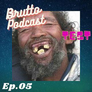 Brutto podcast - Ep. 05