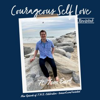 Courageous Self Love Revisited