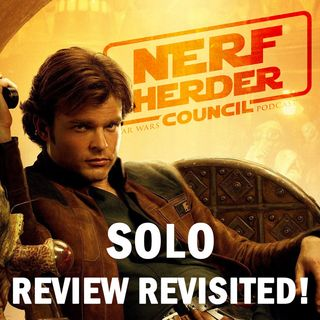"""Solo: A Star Wars Story"" Review Revisited: Changed Opinions? - NHC: August 5, 2018"