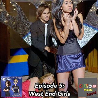 Clerks Minute Beyond: West End Girls
