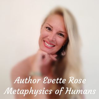 The Beginning Stages of Metaphysics | Author Evette Rose