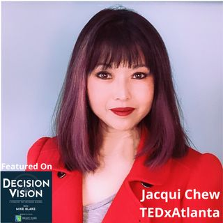 Decision Vision Episode 113:  Should I Disclose My Mental Illness? – An Interview with Jacqui Chew, iFusion and TEDxAtlanta