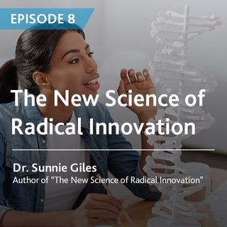 8 - The New Science of Radical Innovation