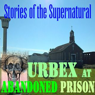 Urbex at Abandoned Prison | Spooky Stories from the Glades | Podcast