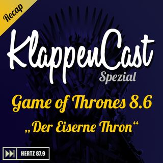 "Spezial: Game of Thrones 8.6 - ""Der Eiserne Thron"" Recap"