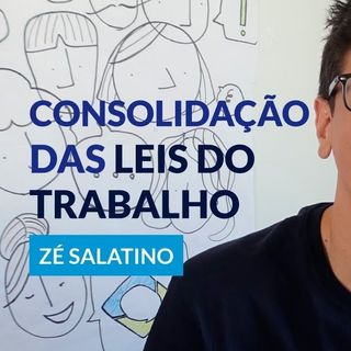 #108 - O QUE É CLT com Zé Salatino