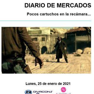 DIARIO DE MERCADOS Lunes 25 Enero