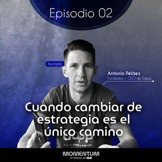 02: Portafolio Talks | Cuando cambiar de estrategia es el único camino | Toño Peláez - DAPP