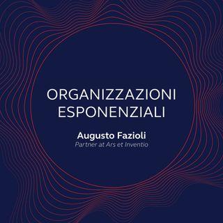 Le Organizzazioni Esponenziali - Episodio 1