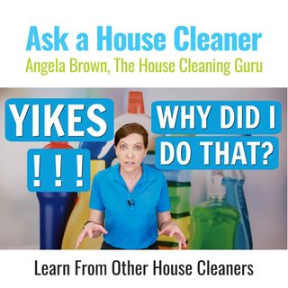 House Cleaning Mistakes - Don't Be THAT House Cleaner!