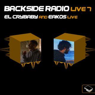 Backside Radio Live7_ El Crybaby and Eakos