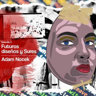 EP_2ENCUENTROS DE DISEÑO CON ADAM NOCEK
