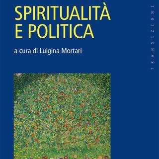 """Luigina Mortari """"Spiritualità e Politica"""""""