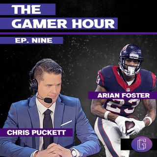 The Gamer Hour - Chris Puckett Interviews NFL RB Arian Foster