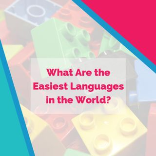 What Are the Easiest Languages in the World?