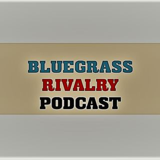 Bluegrass Rivalry Podcast EP 1