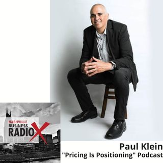 "Paul Klein, Klein Consulting and ""Pricing Is Positioning"" Podcast"