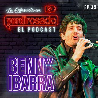 BENNY IBARRA, un HOMBRE y un ARTISTA ÚNICO