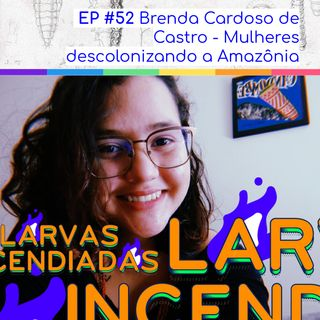 Brenda Cardoso de Castro - Mulheres descolonizando a Amazônia