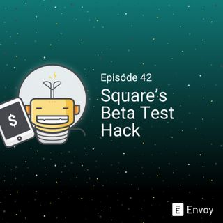 #42 - Square's Beta Test Hack
