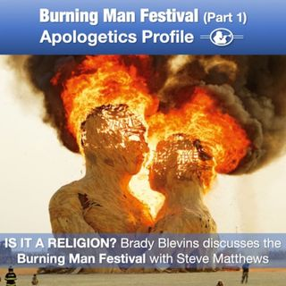 27 Burning Man Festival - Is it a Religion? Part 1: Brady Blevins Interviews Steve Matthews