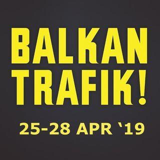"""il """"Balkan Trafik! Festival"""": i Balcani visti attraverso la cultura"""