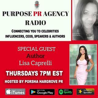 Purpose PR Agency Radio S1 E20 Speaks with #1 Best Selling  LA Author Lisa Caprelli