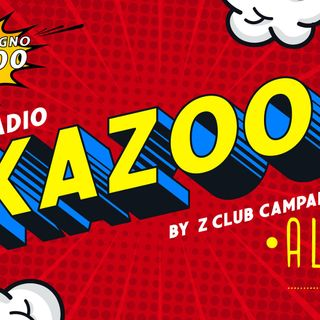 Radio Kazoo 2.0 - The New Era - From Bar Alaska - By Z club Campania
