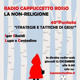 Radio Cappuccetto Rosso | 40 | Strategie e Tattiche di Gesù
