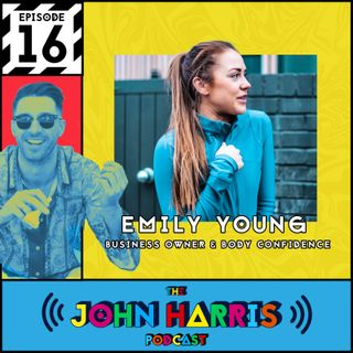 #16 - Emily Young: Business Owner & Body Confidence