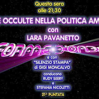 Forme d'Onda - Lara Pavanetto - Filosofie Occulte nella Politica Americana - 21^ puntata (01/04/2021)