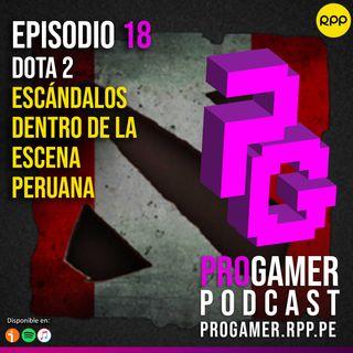 Episodio 18: Dota 2 y los escándalos de la escena peruana