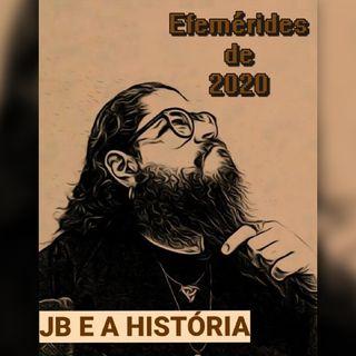 JB e a História #02 - Efemérides de 2020