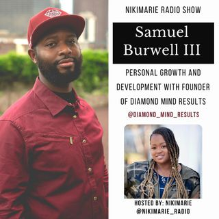 S03 E09: Personal Growth & Development with Founder of Diamond Mind Results, Samuel Burwell III
