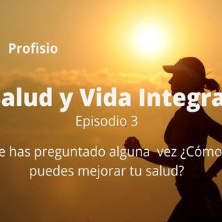 Salud y  Vida Integral Episodio 3