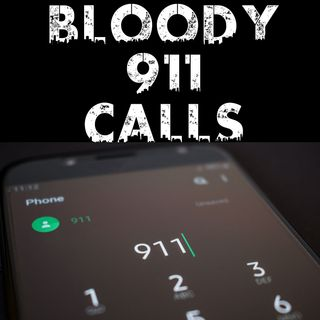 Bloody 911 Calls