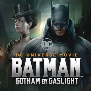TV Party Tonight: Batman - Gotham by Gaslight