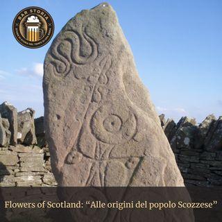Flowers of Scotland - Alle origini del popolo Scozzese