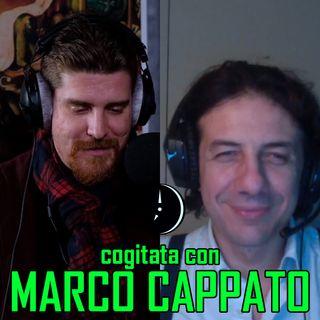 Cogitata con MARCO CAPPATO, politico