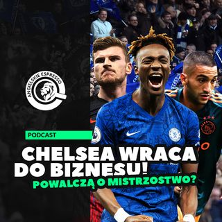 ",,Chelsea wraca do biznesu!"" - Werner i Ziyech wzmocnią The Blues"