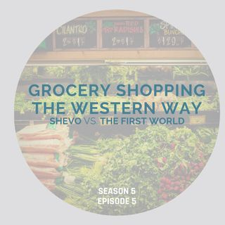 Grocery Shopping The Western Way [Season 5, Episode 5]