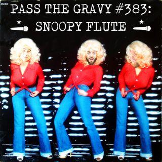 Pass The Gravy #383: Snoopy Flute