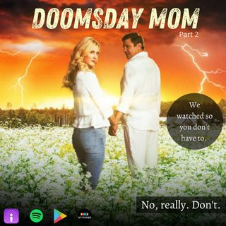 Doomsday Mom: A Recap/Review of Lifetime's Lori Vallow & Chad Daybell Movie (Part 2)