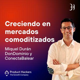 Creciendo en mercados comoditizados con Joan Miquel Durán de DonDominio