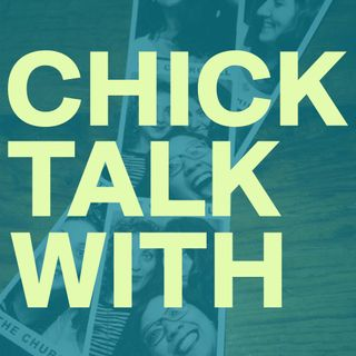Chick Talk With